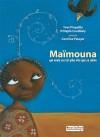 Maïmouna qui avala ses cris plus vite que sa salive