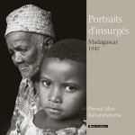 Portaits d'insurgés, Madagascar 1947