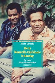 Nouvelle-Calédonie : décolonisation réussie ou recolonisation programmée ?